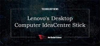 Lenovo's Desktop Computer IdeaCentre Stick