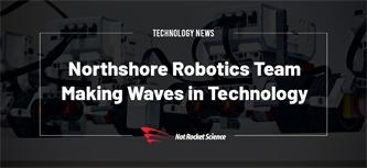Northshore Robotics Team Making Waves in Technology