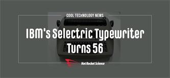 IBM's Selectric Typewriter Turns 56