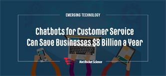 Chatbots For Customer Service Can Save Businesses $8 Billion a Year