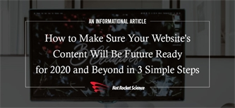 How to Make Sure Your Website's Content Will Be Future Ready for 2020 and Beyond in 3 Simple Steps