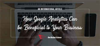 How Google Analytics Can be Beneficial to Your Business
