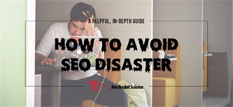 Re-Designing Your Website? Here Are Tips on How to Avoid SEO Disaster