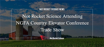 Not Rocket Science Attends NGFA County Elevator Conference